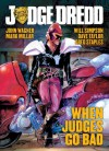 Judge Dredd: When Judges Go Bad - John Wagner, Mark Millar, Chris Weston