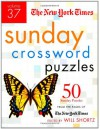 The New York Times Sunday Crossword Puzzles Volume 37: 50 Sunday Puzzles from the Pages of The New York Times - The New York Times, The New York Times, New York Times, The