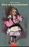 Alice Im Automatenland - Jeff Noon