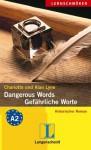 Dangerous Words = Gefährliche Worte - Charlotte Lyne, Alan Lyne