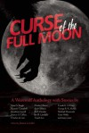 Curse of the Full Moon: A Werewolf Anthology - Ursula K. Le Guin, Darrell Schweitzer, Charles de Lint, Gene Wolfe, Joe R. Lansdale, Ramsey Campbell, Michael Moorcock, Jonathan Carroll, Nancy A. Collins, Barb Hendee, James Lowder, William Messner-Loebs, Peter S. Beagle, S. Carleton, Harlan Ellison, Tanith Lee, Neil Ga