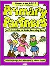 Primary Partners: Nursery-Age 3: A-Z Activities to Make Learning Fun - Mary H. Ross, Jennette Guymon