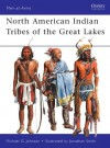 North American Indian Tribes of the Great Lakes (Men-at-Arms) - Michael Johnson, Jonathan Smith
