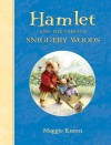 Hamlet and the Tales of Sniggery Woods - Maggie Kneen