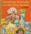 Strawberry Shortcake and the Berry Harvest (Little Pops) - Clark Wiley, Pat Sustendal