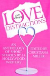 Love and Other Distractions (Short Story Anthology by 14 Hollywood Writers) - Christiana Miller, Doug Molitor, Keith Domingue, Dan Fiorella