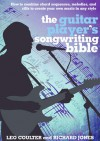 The Guitar Player's Songwriting Bible - Leo Coulter, Richard Jones