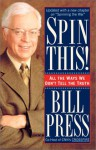 Spin This!: All the Ways We Don't Tell the Truth - Bill Press, Bill Maher