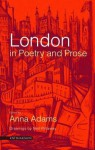 London in Poetry and Prose - Anna Adams