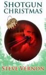 Shotgun Christmas - Steve Vernon