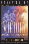 Victory over the Darkness - Study Guide: Study Guide: Realizing the Power of Your Identity - Neil T. Anderson