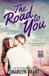 The Road to You - Marilyn Brant