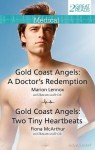 Gold Coast Angels: A Doctor's Redemption / Gold Coast Angels: Two Tiny Heartbeats - Marion Lennox, Fiona McArthur