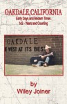 Oakdale, California, Early Days and Modern Times - Wiley Joiner, Lauren O'Brien, Judith Mitchell