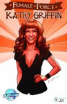 Female Force: Kathy Griffin - The Whole Damned Story - Marc Shapiro