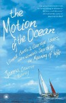 The Motion of the Ocean: 1 Small Boat, 2 Average Lovers, and a Woman's Search for the Meaning of Wife - Janna Cawrse Esarey