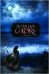 Auralia's Colors: A Novel - Jeffrey Overstreet
