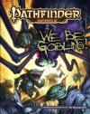 Pathfinder Module: We Be Goblins! - Richard Pett