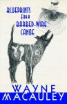Blueprints for a Barbed-Wire Canoe - Wayne Macauley