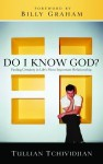 Do I Know God?: Finding Certainty in Life's Most Important Relationship - Tullian Tchividjian