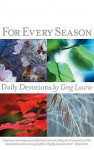 For Every Season: Daily Devotions - Greg Laurie