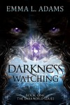 Darkness Watching - Emma L. Adams