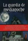 La Guardiana de la Noche: Una Novela Sobre Milenarios - Sarah Jane Stratford, Márgara Averbach