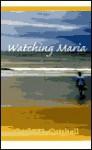 Watching Maria - Gavin D. Cutshall, Thomas Young