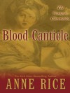 Blood Canticle (Vampire Chronicles, #10) - Anne Rice