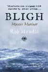 Bligh, Master Mariner - Rob Mundle