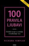 100 pravila ljubavi: Osobni recept za sretnije i kvalitetnije veze - Richard Templar, Maja Šešok