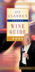 Oz Clarke's Pocket Wine Guide 2004 - Oz Clarke