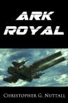 Ark Royal - Christopher Nuttall
