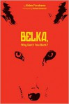 Belka, Why Don't You Bark? - Hideo Furukawa, Michael Emmerich