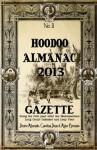 Hoodoo Almanac 2013 Gazette (Volume 2) - Denise Alvarado, Carolina Dean, Alyne Pustanio