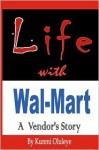 Life With Walmart: A Vendor's Story - Kunmi Oluleye