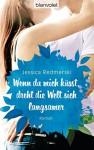 Wenn du mich küsst, dreht die Welt sich langsamer: Roman - Jessica Redmerski