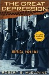 The Great Depression: America 1929-1941 - Robert S. McElvaine