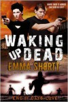 Waking Up Dead - Emma Shortt