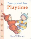 Bunny and Bee Playtime - Sam Williams