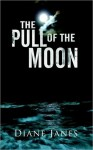 Pull of the Moon - Diane Janes