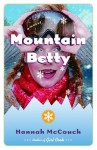 Mountain Betty: A Novel - Hannah Mccouch