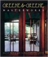 Greene and Greene: Masterworks - Bruce Smith, Alexander Vertikoff