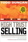 High Trust Selling: Make More Money-In Less Time-With Less Stress - Todd Duncan