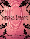 A Cat's Ass Valentine (Vampire Therapy) - Shebat Legion