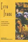 City Stage: Hong Kong Playwriting in English - Xu Xi, Xu Ingham