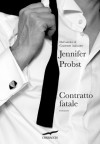 Contratto fatale - Jennifer Probst