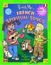 Teach Me French Spiritual Songs - Judy Mahoney, Anne Mahoney