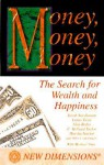Money, Money, Money: The Search of Wealth and the Pursuit of Happiness - Jacob Needleman