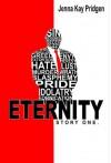 Eternity: Story One - Jenna Kay Pridgen, Jenna Kay